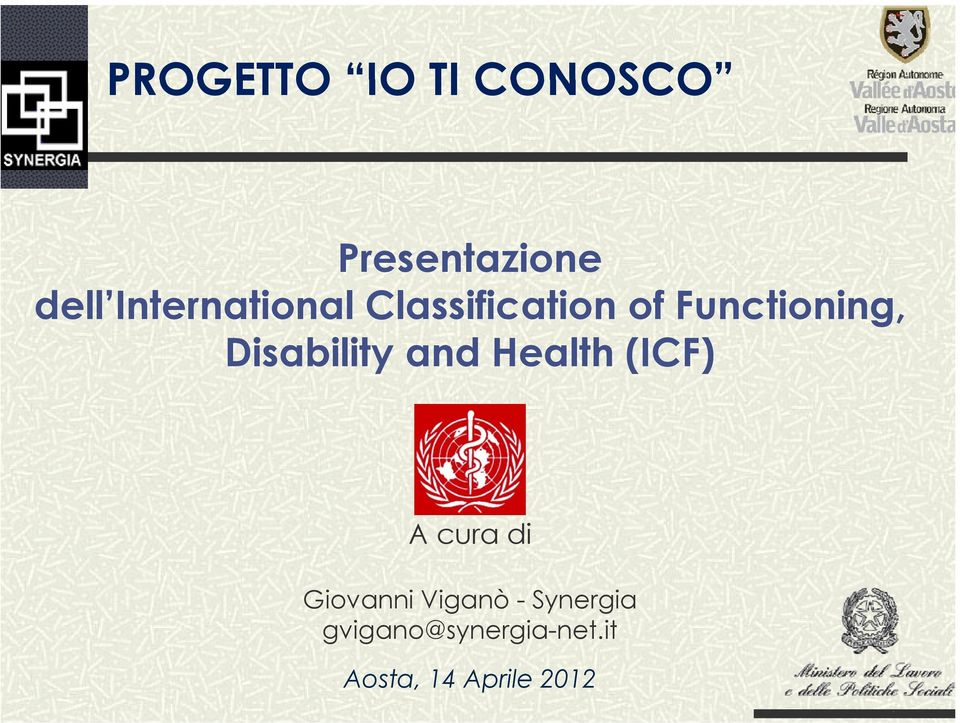 Disability and Health (ICF) A cura di Giovanni