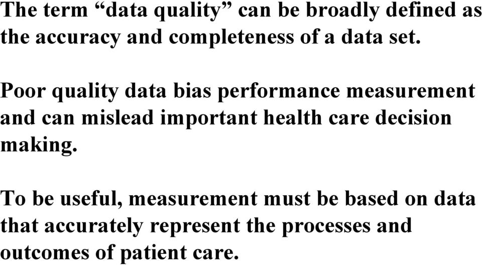 Poor quality data bias performance measurement and can mislead important