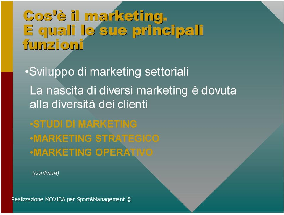 diversità dei clienti STUDI DI MARKETING