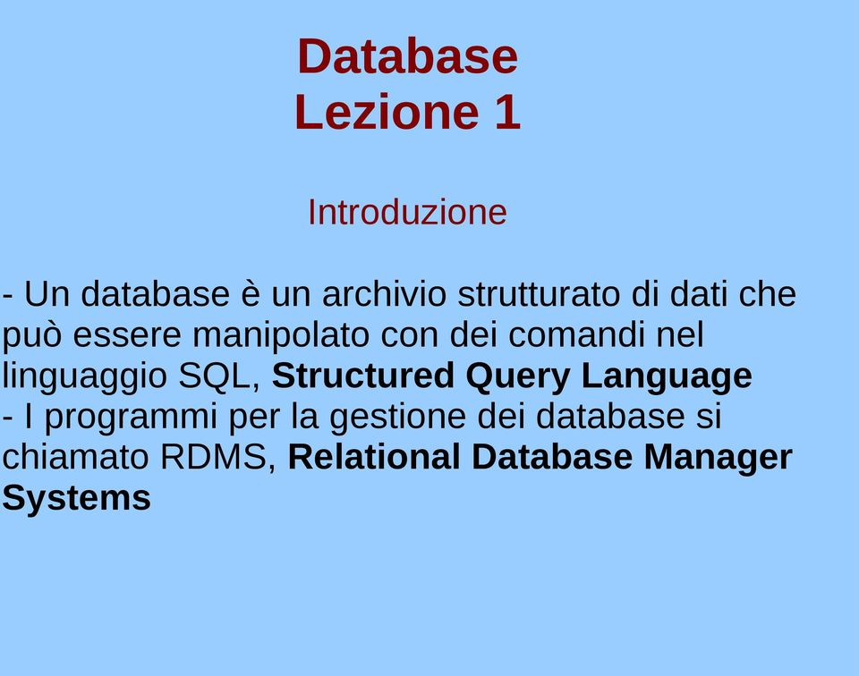 Structured Query Language - I programmi per la gestione dei
