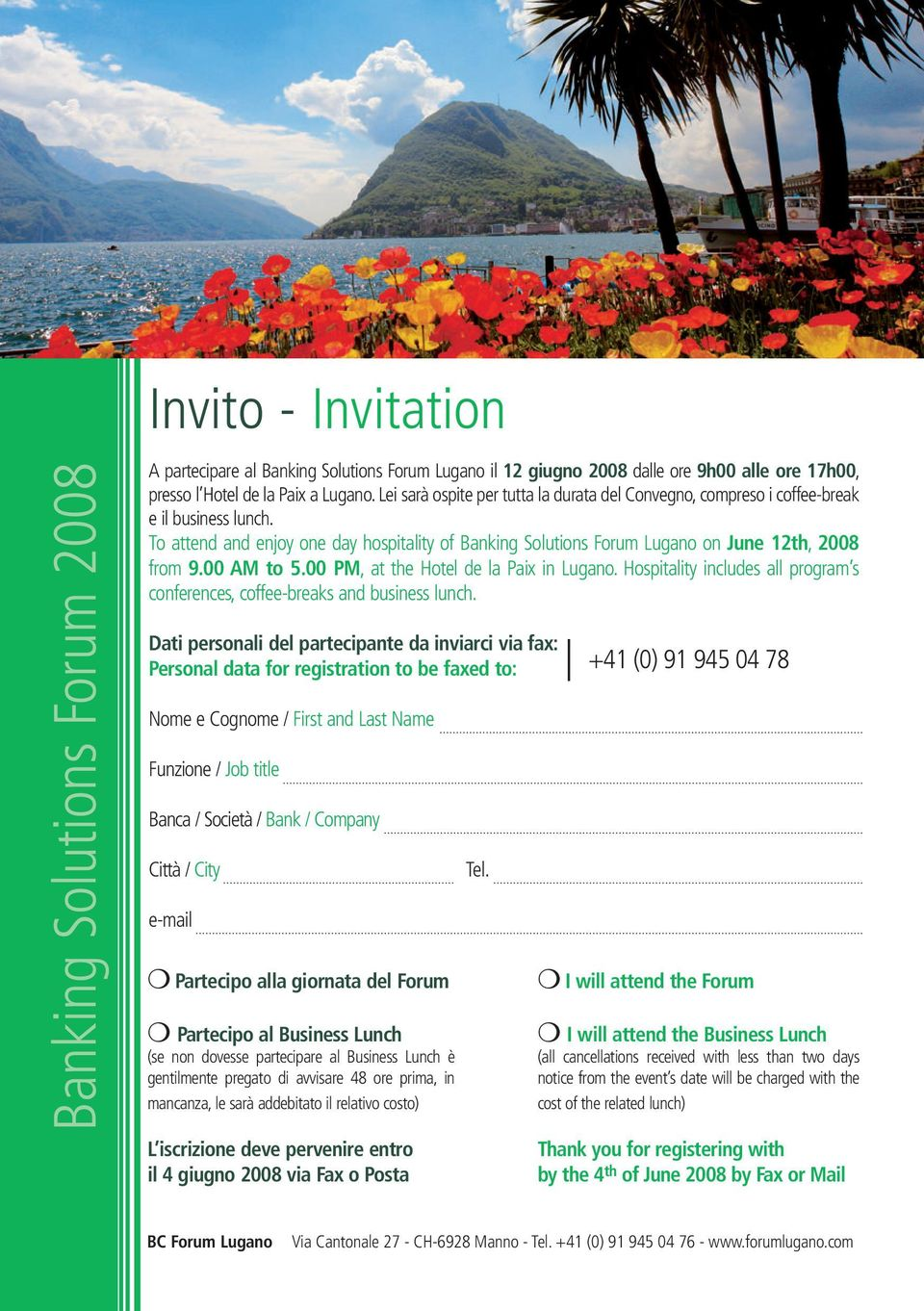 00 AM to 5.00 PM, at the Hotel de la Paix in Lugano. Hospitality includes all program s conferences, coffee-breaks and business lunch.