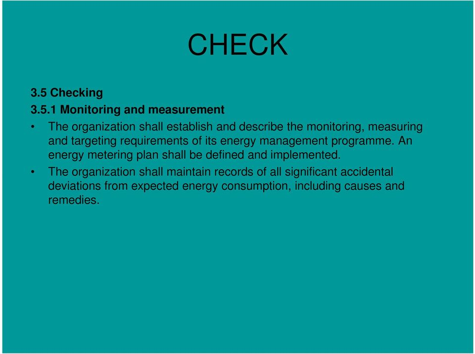 1 Monitoring and measurement The organization shall establish and describe the monitoring, measuring and targeting