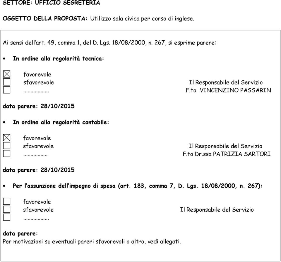 to VINCENZINO PASSARIN data parere: 28/10/2015 In ordine alla regolarità contabile: s... F.to Dr.