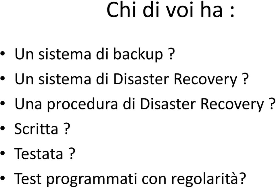Una procedura di Disaster Recovery?