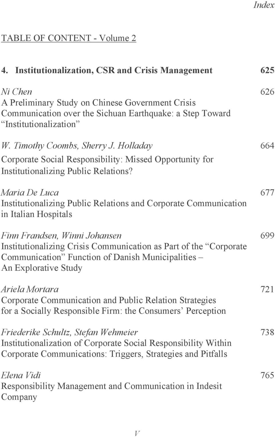 Timothy Coombs, Sherry J. Holladay 664 Corporate Social Responsibility: Missed Opportunity for Institutionalizing Public Relations?