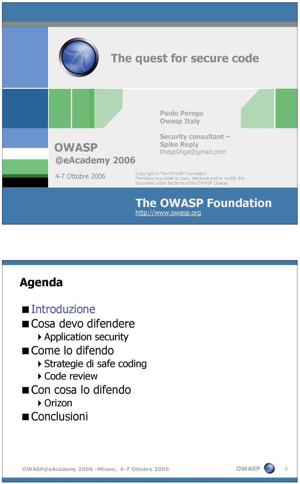 the terms of the License. The Foundation http://www.owasp.
