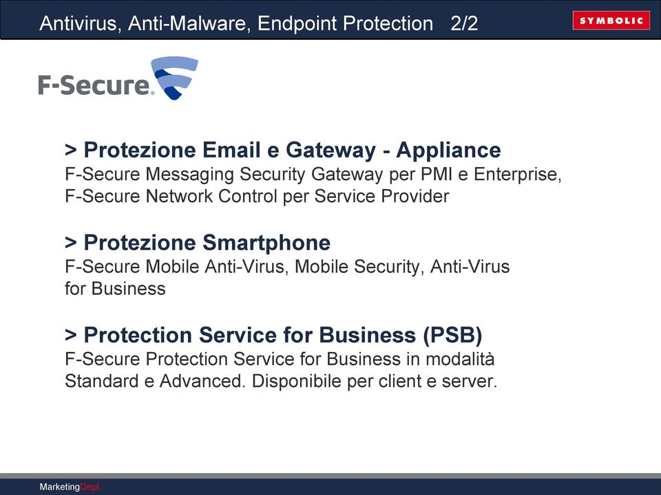 F-Secure Mobile Anti-Virus, Mobile Security, Anti-Virus for Business > Protection Service for Business (PSB)