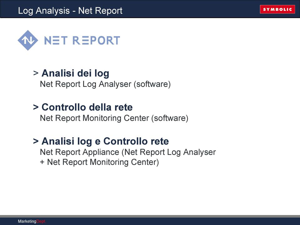 Monitoring Center (software) > Analisi log e Controllo rete