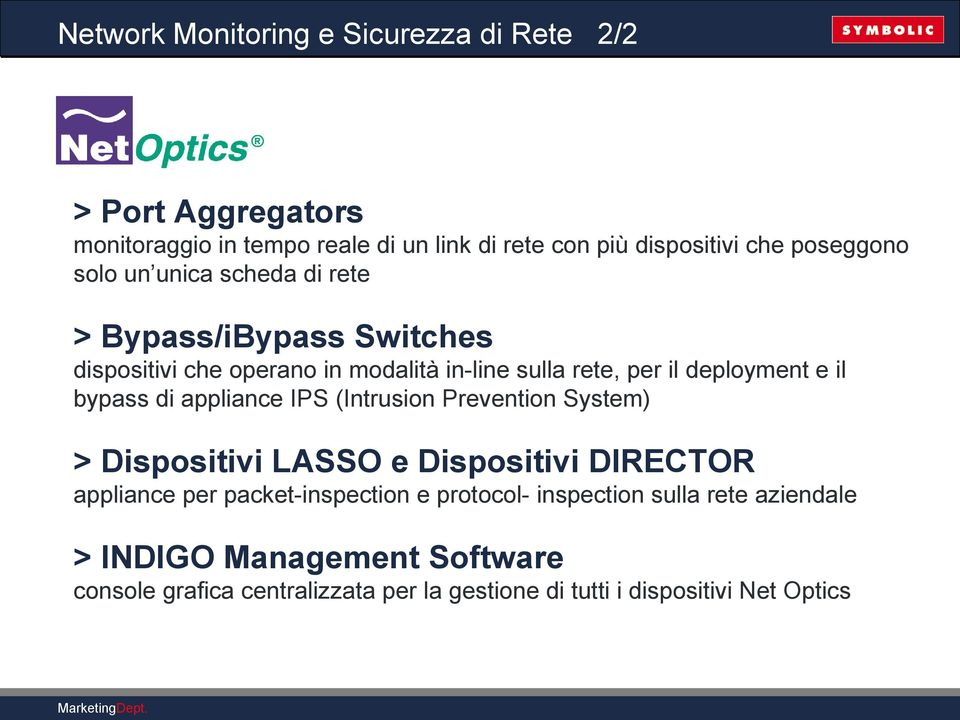 e il bypass di appliance IPS (Intrusion Prevention System) > Dispositivi LASSO e Dispositivi DIRECTOR appliance per packet-inspection e