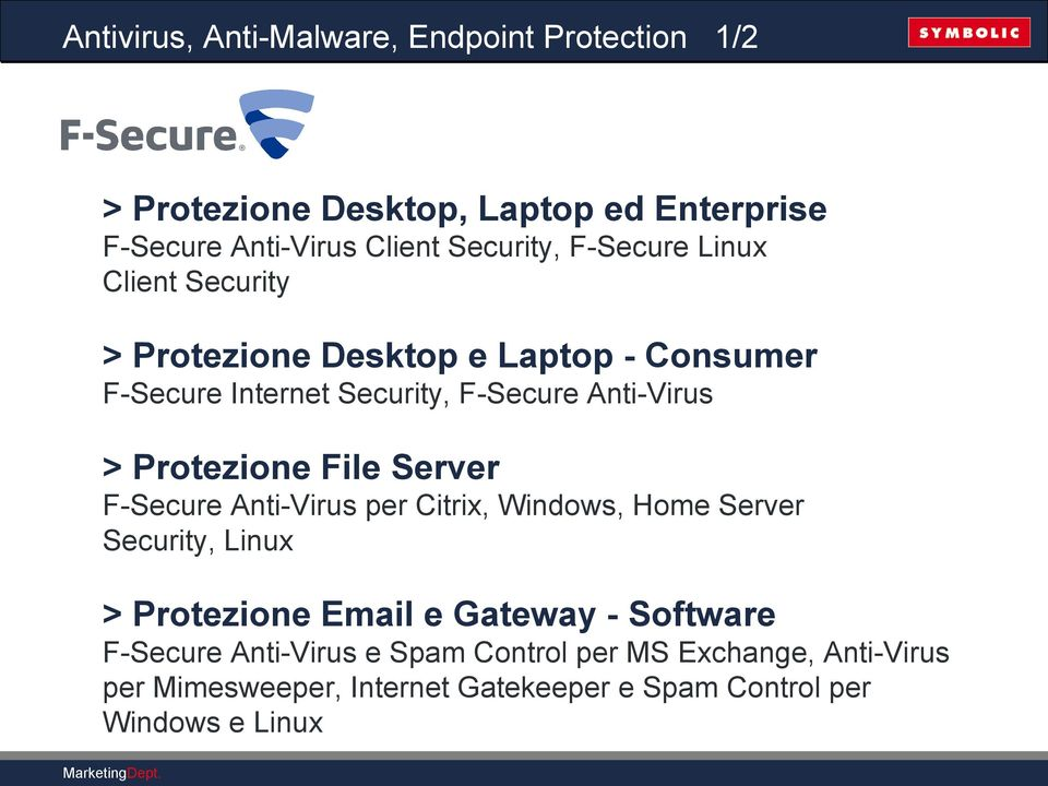 Protezione File Server F-Secure Anti-Virus per Citrix, Windows, Home Server Security, Linux > Protezione Email e Gateway -