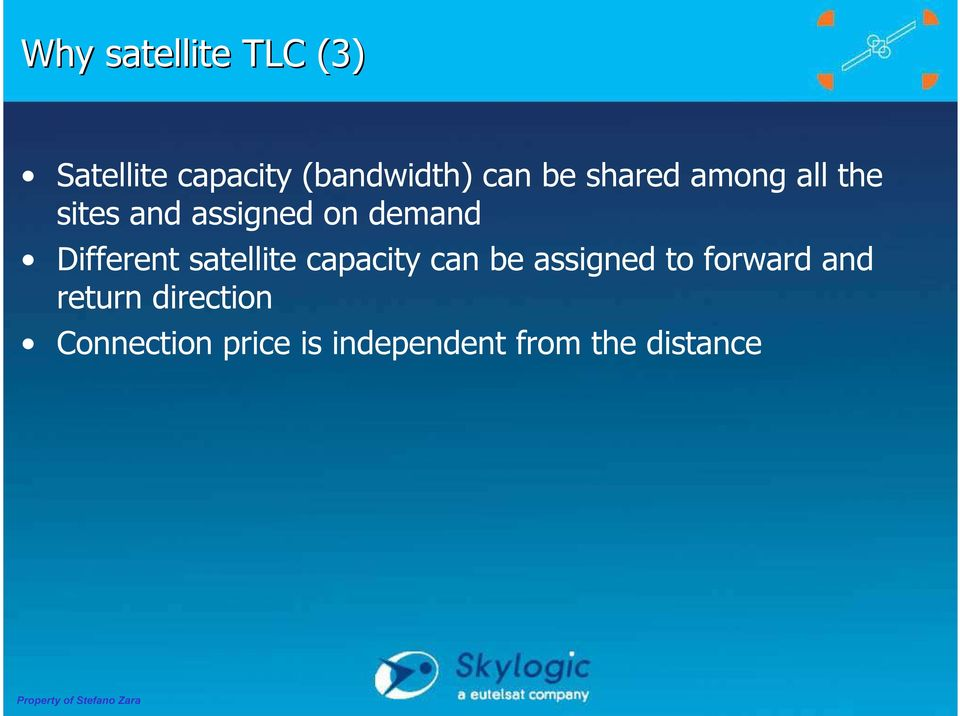 Different satellite capacity can be assigned to forward