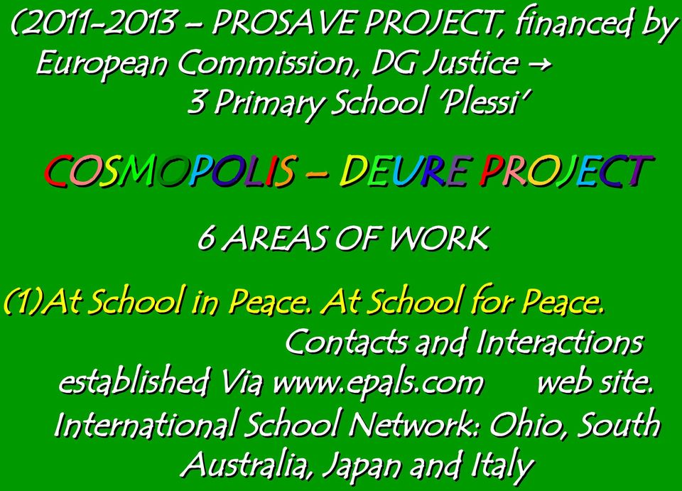 in Peace. At School for Peace. Contacts and Interactions established Via www.