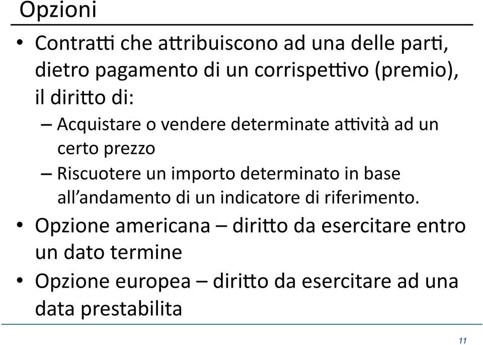 un importo determinato in base all andamento di un indicatore di riferimento.
