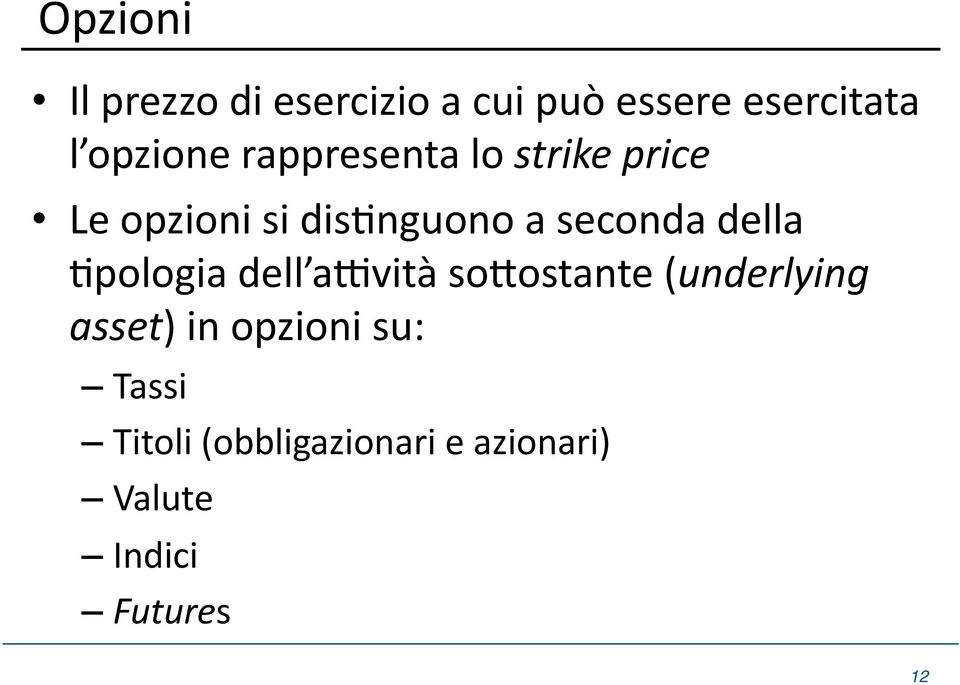 seconda della Dpologia dell atvità sorostante (underlying asset) in