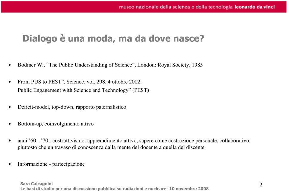 298, 4 ottobre 2002: Public Engagement with Science and Technology (PEST) Deficit-model, top-down, rapporto paternalistico