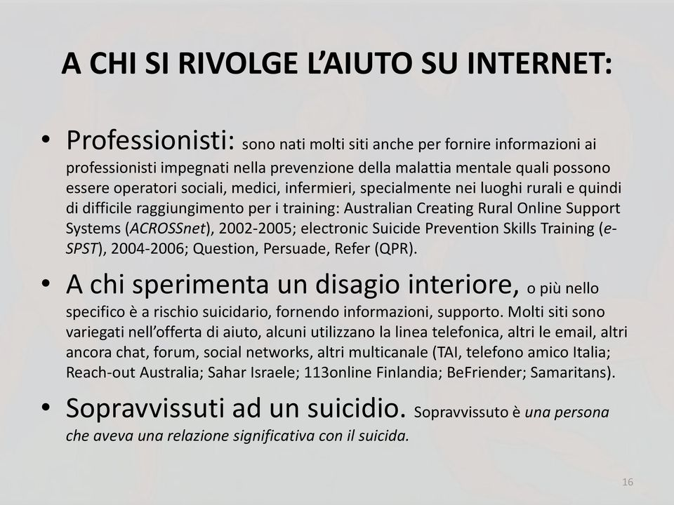 electronic Suicide Prevention Skills Training (e- SPST), 2004-2006; Question, Persuade, Refer (QPR).