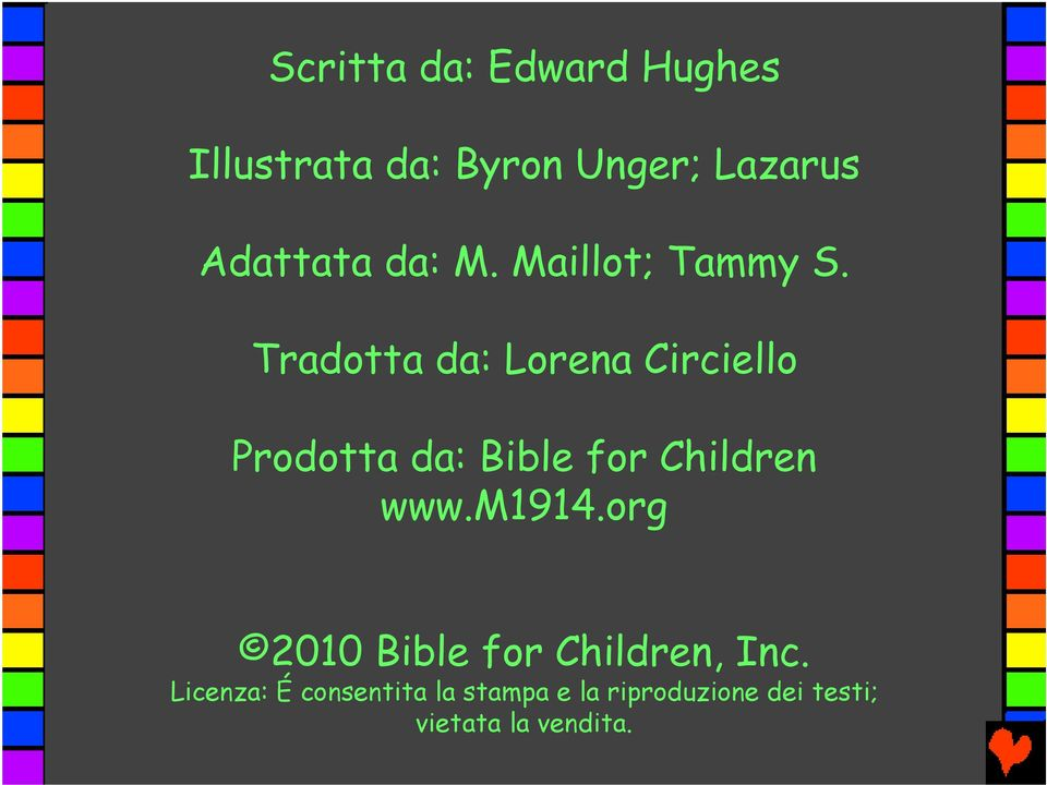 Tradotta da: Lorena Circiello Prodotta da: Bible for Children www.