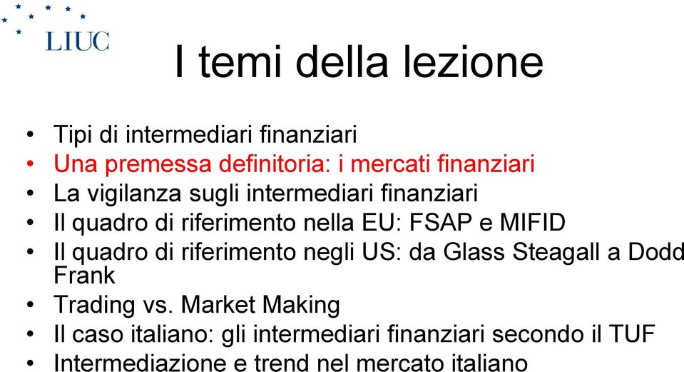 MIFID Il quadro di riferimento negli US: da Glass Steagall a Dodd Frank Trading vs.