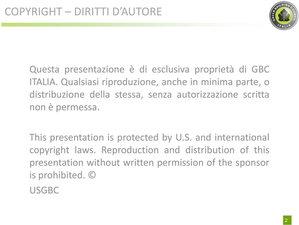 scritta non è permessa. This presentation is protected by U.S. and international copyright laws.