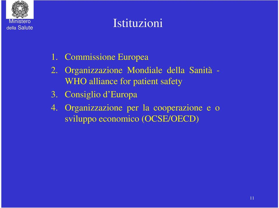 for patient safety 3. Consiglio d Europa 4.
