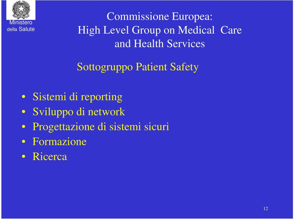 Safety Sistemi di reporting Sviluppo di network