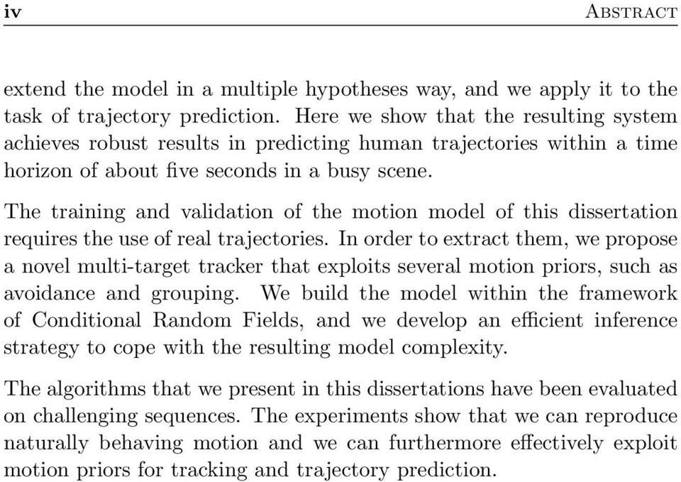 The training and validation of the motion model of this dissertation requires the use of real trajectories.
