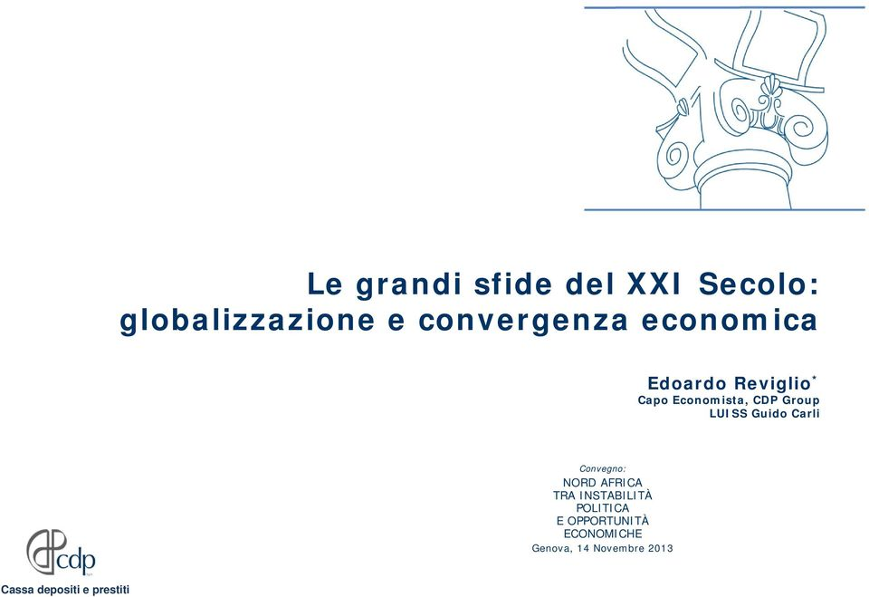 CDP Group LUISS Guido Carli Convegno: NORD AFRICA TRA