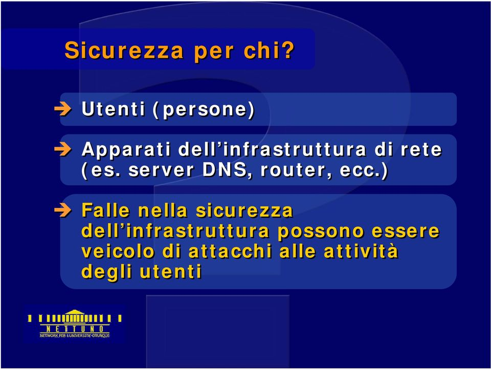 rete (es. server DNS, router, ecc.