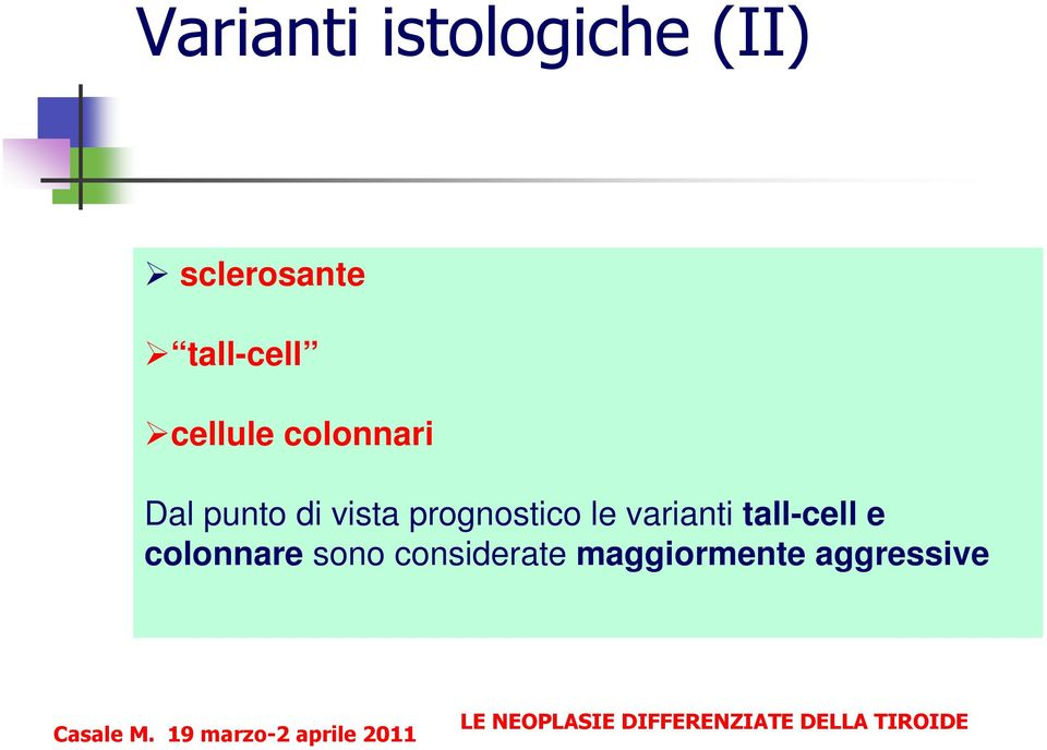 vista prognostico le varianti tall-cell e
