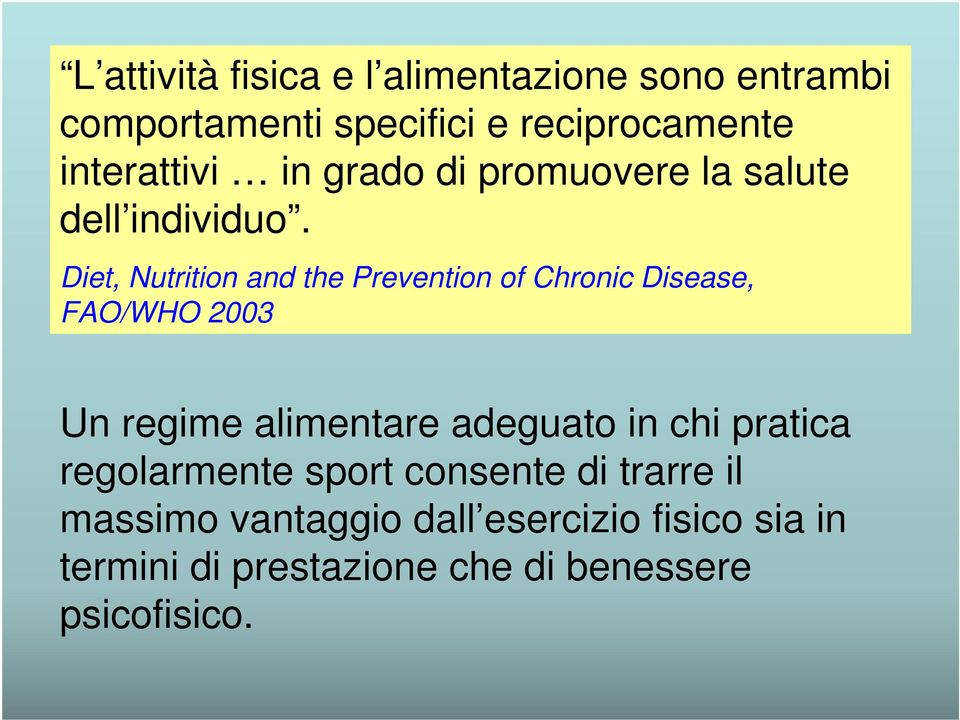 Diet, Nutrition and the Prevention of Chronic Disease, FAO/WHO 2003 Un regime alimentare adeguato in