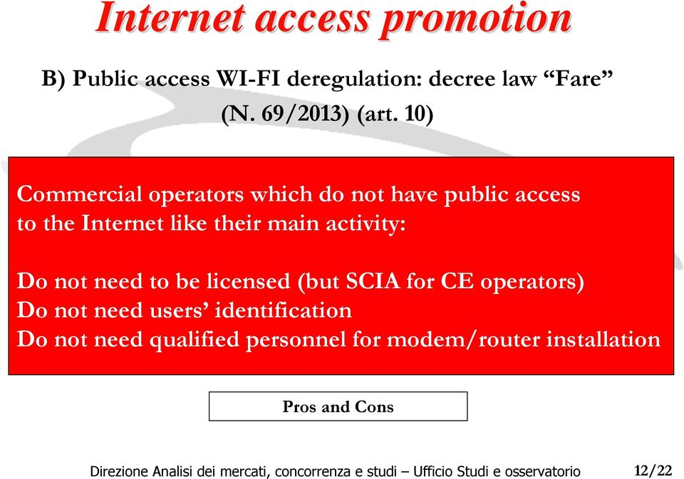 10) Commercial operators whichdo not have public access to the Internet like their main