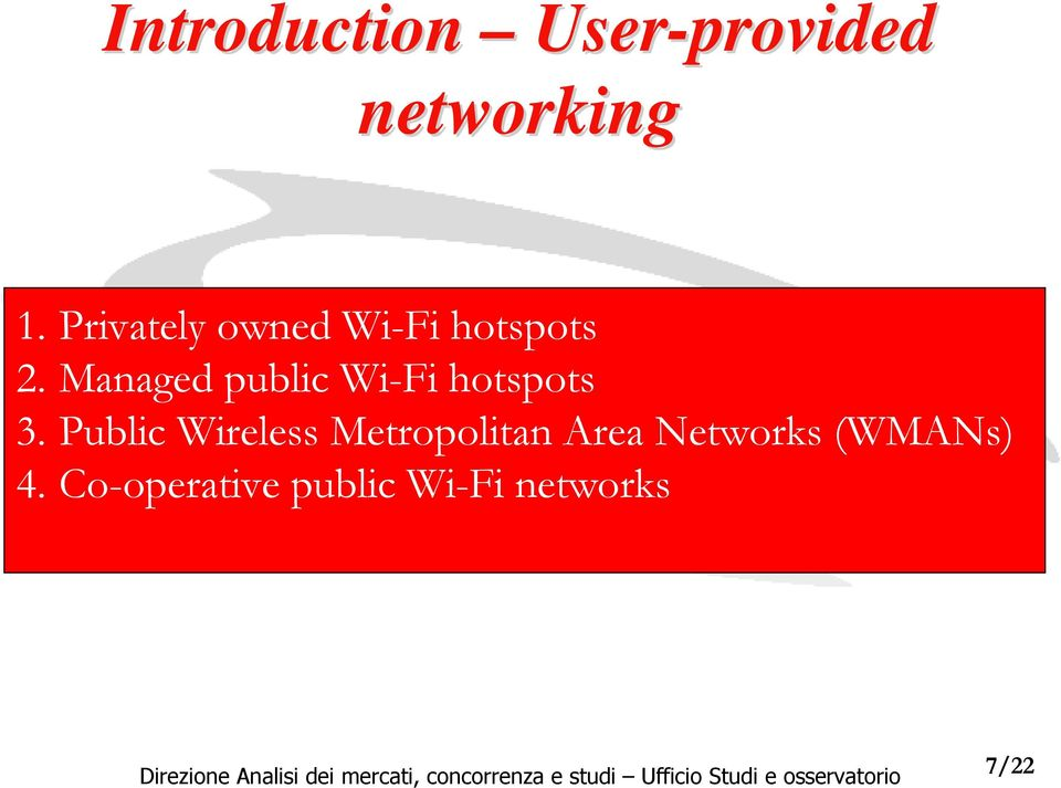 Managed public Wi-Fi hotspots 3.