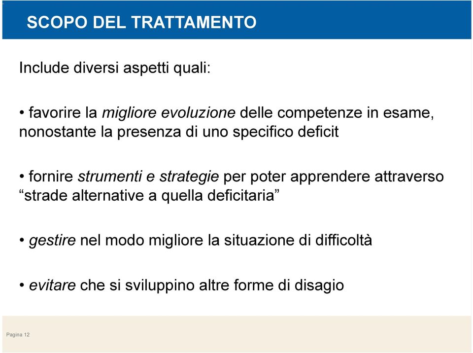 strategie per poter apprendere attraverso strade alternative a quella deficitaria gestire nel