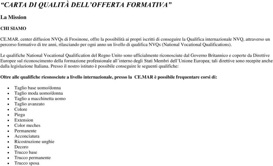 livello di qualifica NVQs (National Vocational Qualifications).