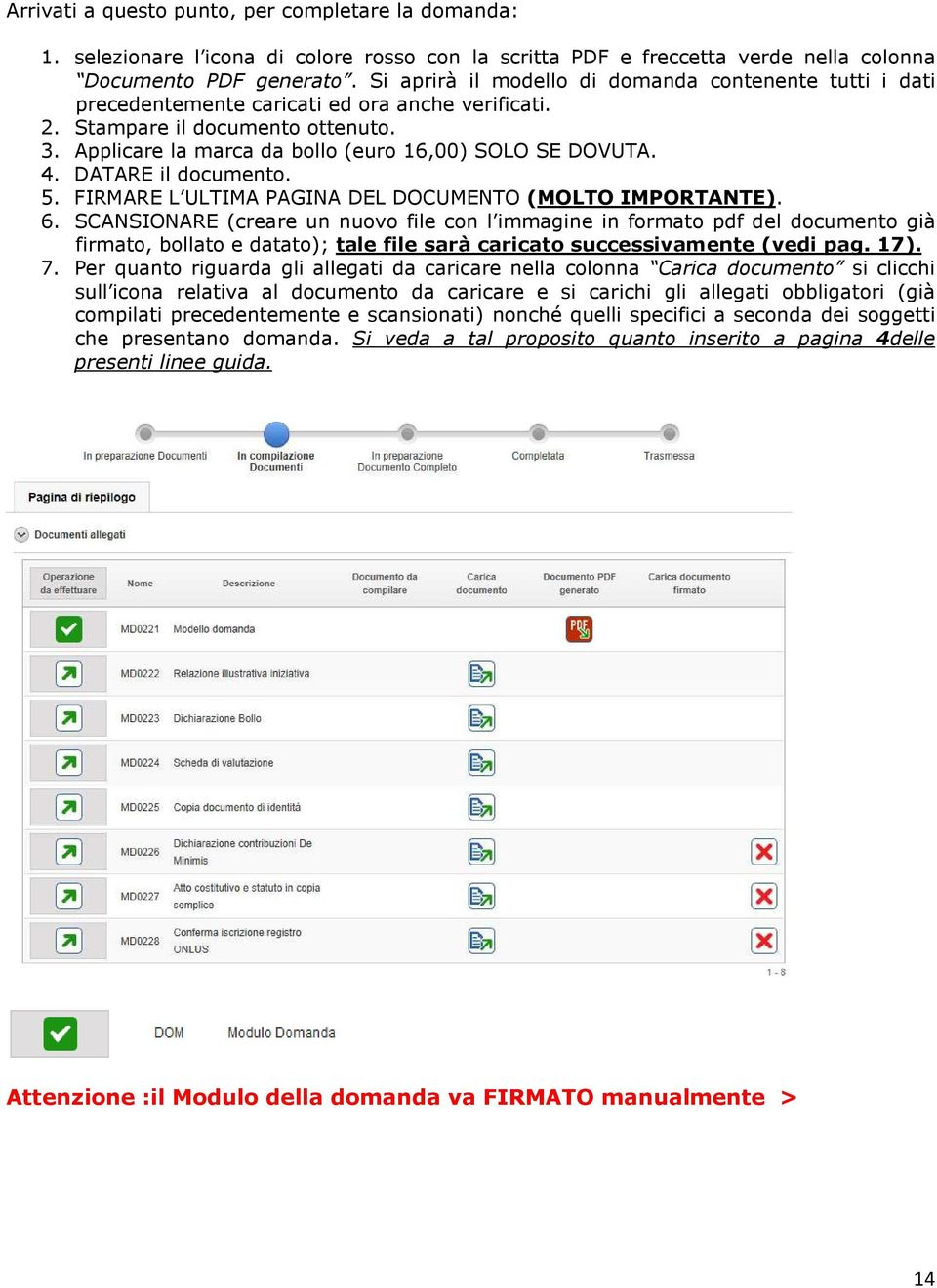 4. DATARE il documento. 5. FIRMARE L ULTIMA PAGINA DEL DOCUMENTO (MOLTO IMPORTANTE). 6.