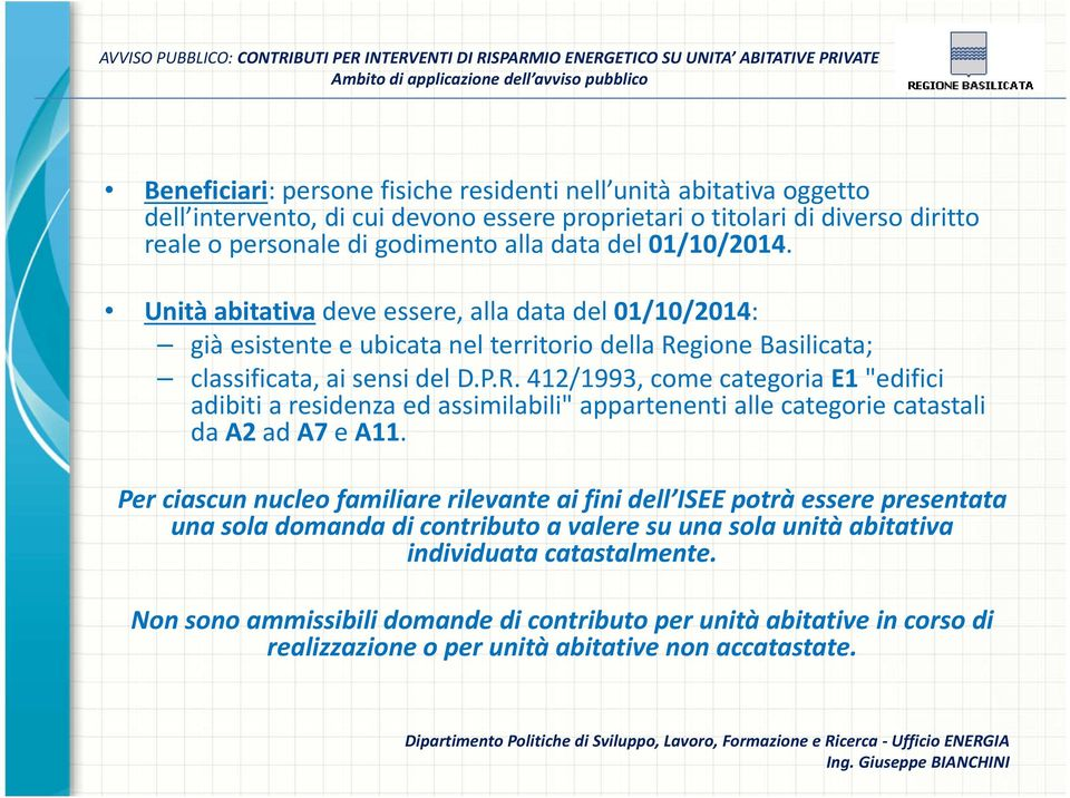 "R. 412/1993, come categoria E1 ""edifici adibiti a residenza ed assimilabili"" appartenenti alle categorie catastali da A2 ad A7 e A11."