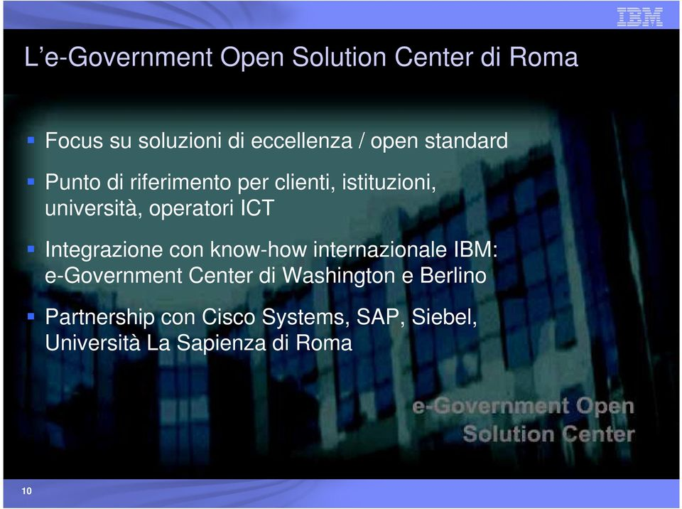 Integrazione con know-how internazionale IBM: e-government Center di Washington e