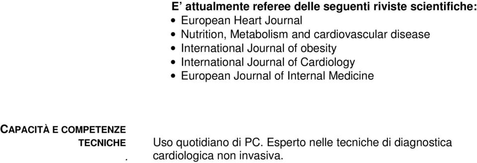 International Journal of Cardiology European Journal of Internal Medicine TECNICHE.