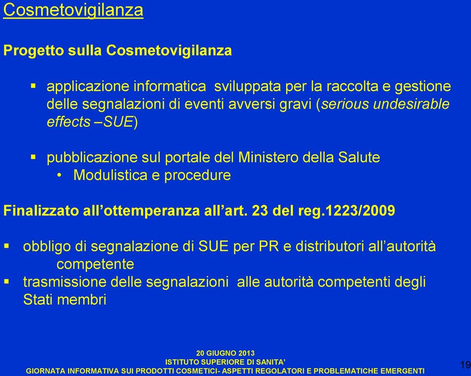 Salute Modulistica e procedure Finalizzato all ottemperanza all art. 23 del reg.