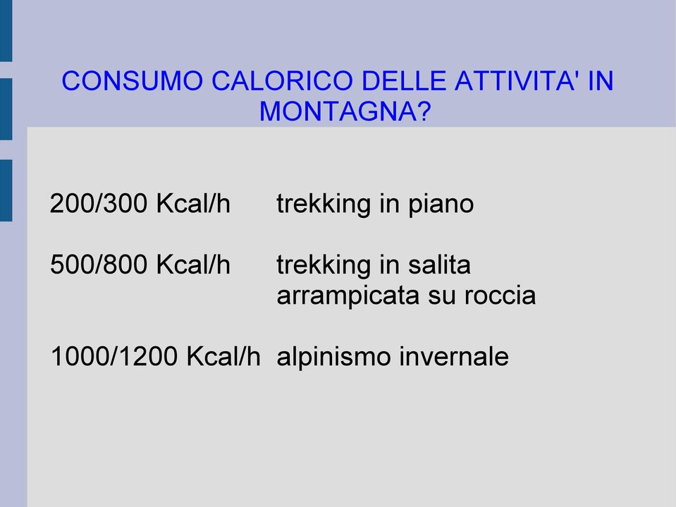 200/300 Kcal/h trekking in piano 500/800