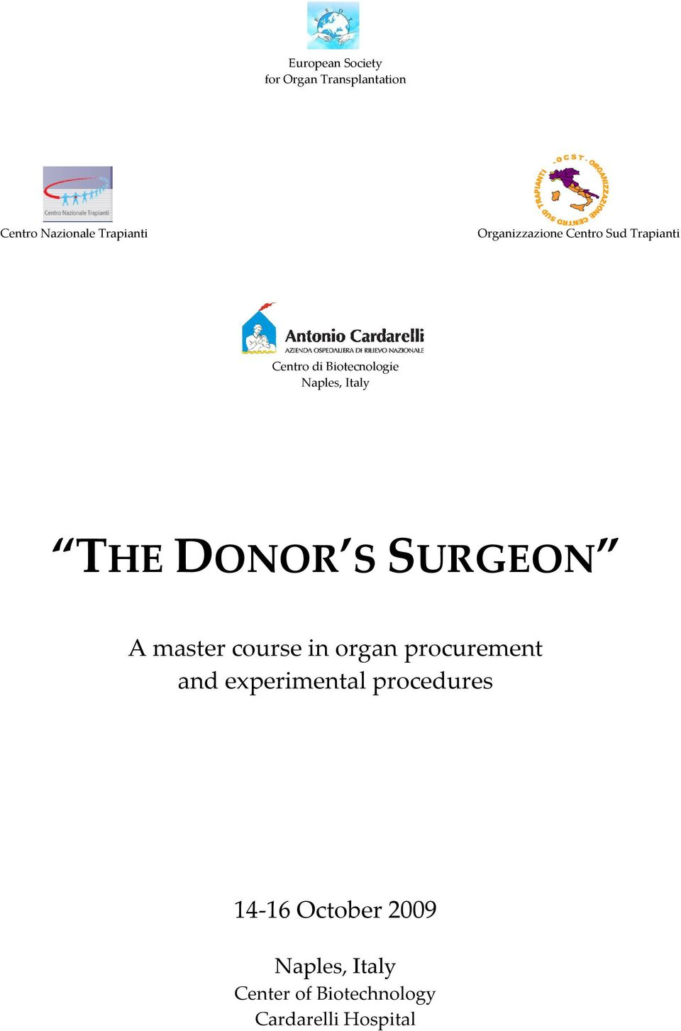 THE DONOR S SURGEON A master course in organ procurement and experimental