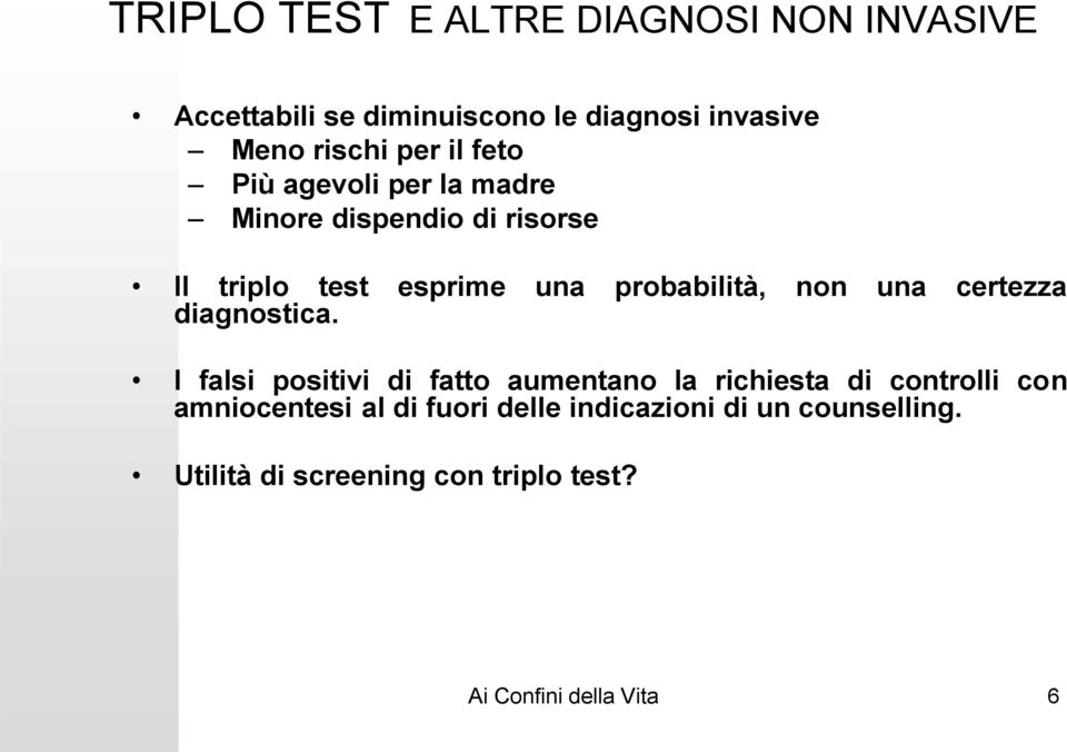 una certezza diagnostica.