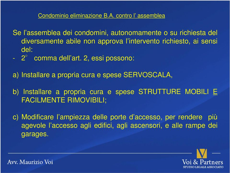 intervento richiesto, ai sensi del: - 2 comma dell art.