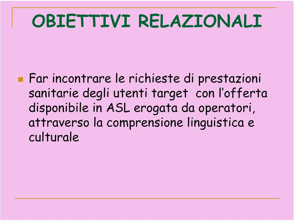 l offerta disponibile in ASL erogata da