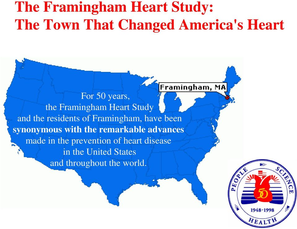 Framingham, have been synonymous with the remarkable advances made