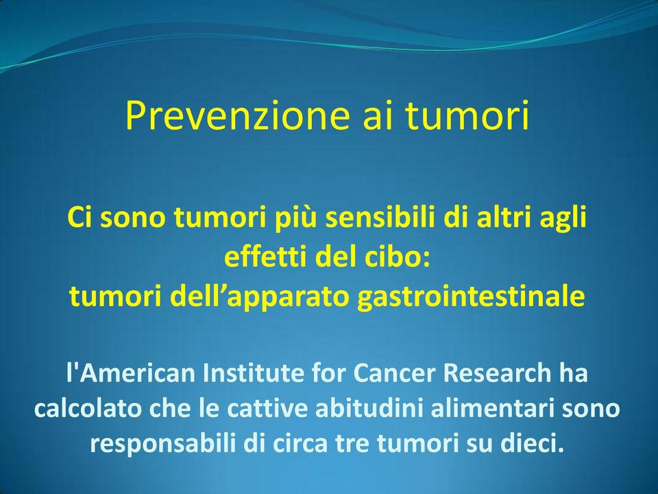 l'american Institute for Cancer Research ha calcolato che le