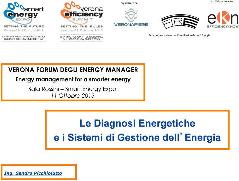 for a smarter energy Sala Rossini Smart Energy Expo 11 Ottobre 2013 Le