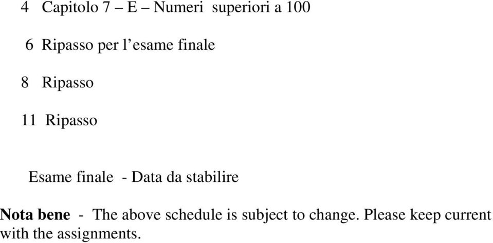 da stabilire Nota bene - The above schedule is
