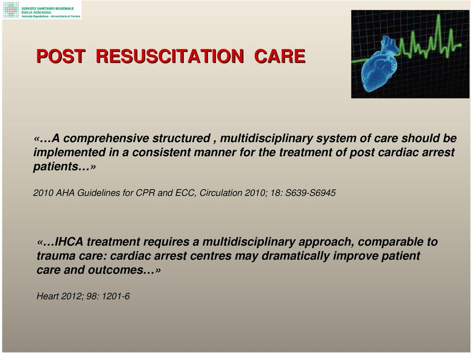 ECC, Circulation 2010; 18: S639-S6945 «IHCA treatment requires a multidisciplinary approach, comparable to