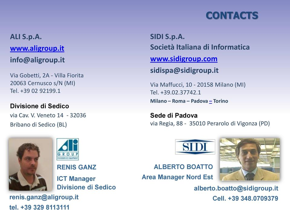 com sidispa@sidigroup.it Via Maffucci, 10-20158 Milano (MI) Tel. +39.02.37742.